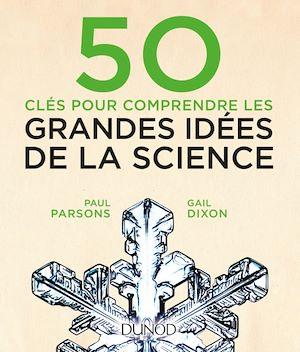 50 clés pour comprendre les grandes idées de la science | Parsons, Paul. Auteur