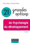 Télécharger le livre :  21 grandes notions de Psychologie du développement - 2e éd.