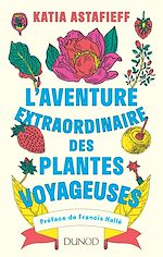 Download this eBook L'aventure extraordinaire des plantes voyageuses