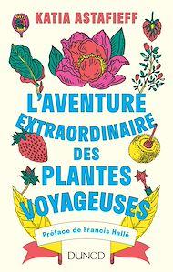 Téléchargez le livre :  L'aventure extraordinaire des plantes voyageuses