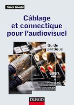 Téléchargez le livre :  Câblage et connectique pour l'audiovisuel