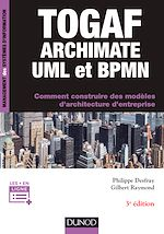Download this eBook TOGAF, Archimate, UML et BPMN - 3e éd.