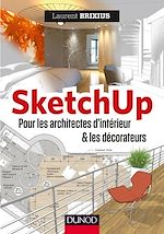Téléchargez le livre :  SketchUp - Pour les architectes d'intérieur et les décorateurs