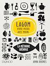 Lagom : vivre mieux avec moins, la méthode suédoise