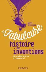 Téléchargez le livre :  La fabuleuse histoire des inventions