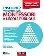 Download this eBook Enseigner autrement avec Montessori à l'école publique
