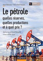Download this eBook Le pétrole : quelles réserves, quelles productions et à quel prix ?