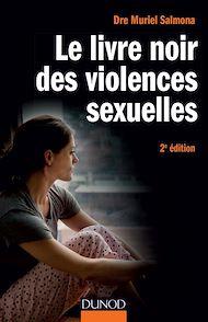 Téléchargez le livre :  Le livre noir des violences sexuelles - 2e éd.