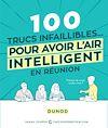 100 trucs infaillibles pour avoir l'air intelligent en réunion