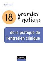 Download this eBook 18 grandes notions de la pratique de l'entretien clinique - 2e éd.