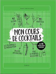 Téléchargez le livre :  Mon cours de cocktails