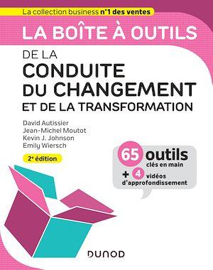 Téléchargez le livre :  La boîte à outils de la Conduite du changement et de la transformation - 2e éd.