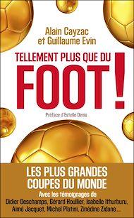 Téléchargez le livre :  Tellement plus que du foot !