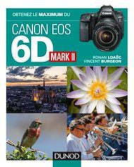 Téléchargez le livre :  Obtenez le maximum du Canon EOS 6D Mark II