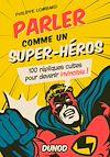 Télécharger le livre :  Parler comme un superhéros