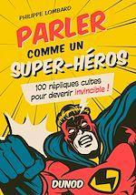 Download this eBook Parler comme un superhéros
