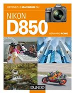 Download this eBook Obtenez le maximum du Nikon D850