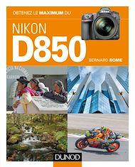 Téléchargez le livre :  Obtenez le maximum du Nikon D850
