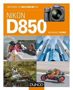 Download the eBook: Obtenez le maximum du Nikon D850