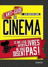 Téléchargez le livre :  L'anti-guide du cinéma