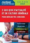 Télécharger le livre :  2500 QCM d'actualité et de culture générale pour réussir vos concours 2019