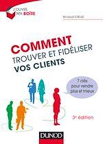 Téléchargez le livre :  Comment trouver et fidéliser vos clients - 3e éd.