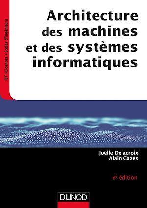 Téléchargez le livre :  Architecture des machines et des systèmes informatiques - 6e éd.