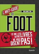 Download this eBook L'anti-guide du foot