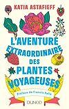 L'aventure extraordinaire des plantes voyageuses |