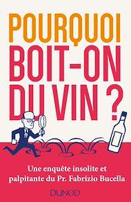 Téléchargez le livre :  Pourquoi boit-on du vin?