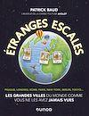 Télécharger le livre :  Etranges escales : Les grandes villes du monde comme vous ne les avez jamais vues