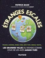 Téléchargez le livre :  Etranges escales : Les grandes villes du monde comme vous ne les avez jamais vues