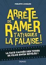 Download this eBook Arrête de ramer, t'attaques la falaise - Vous saurez tout sur 500 titres de films improbables
