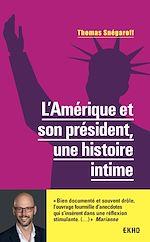 Téléchargez le livre :  L'Amérique et son président, une histoire intime