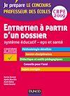 Télécharger le livre :  Entretien à partir d'un dossier - Système éducatif - EPS et Santé - CRPE 2019