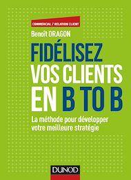 Téléchargez le livre :  Fidélisez vos clients en B to B