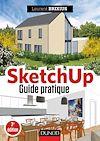 SketchUp - Guide pratique - 3e éd.