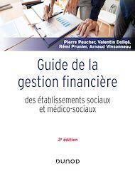 Téléchargez le livre :  Guide de la gestion financière des établissements sociaux et médico-sociaux