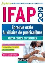 Download this eBook IFAP 2019 - Epreuve orale Auxiliaire de puériculture - Réussir l'exposé et l'entretien