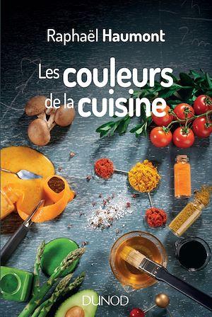 Les couleurs de la cuisine | Haumont, Raphaël. Auteur