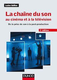 Téléchargez le livre :  La chaîne du son au cinéma et à la télévision - 2e éd.