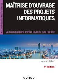 Téléchargez le livre :  Maîtrise d'ouvrage des projets informatiques - 4e éd.