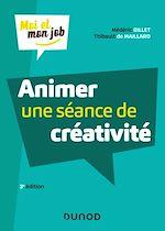 Download this eBook Animer une séance de créativité - 3e éd.