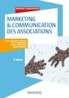 Télécharger le livre :  Marketing & Communication des associations - 3e éd.