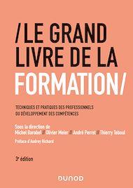Téléchargez le livre :  Le Grand Livre de la Formation - 3e éd.