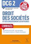 Télécharger le livre :  DCG 2 Droit des sociétés et des groupements d'affaires - Corrigés