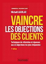 Download this eBook Vaincre les objections des clients - 4e éd.