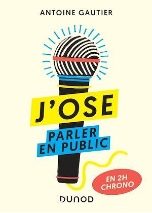 Téléchargez le livre :  J'ose parler en public