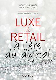 Téléchargez le livre :  Luxe et Retail - 2e éd.