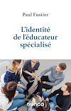 Télécharger le livre :  L'identité de l'éducateur spécialisé